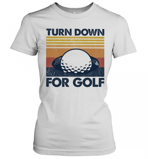 Turn Down For Golf Vintage 2020 T-Shirt Classic Women's T-shirt