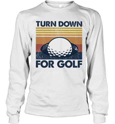 Turn Down For Golf Vintage 2020 T-Shirt Long Sleeved T-shirt