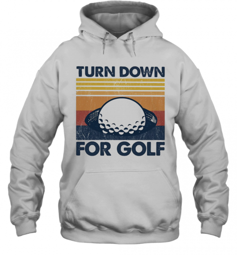 Turn Down For Golf Vintage 2020 T-Shirt Unisex Hoodie