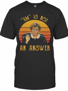 Udge Judy Um Is Not An Answer Retro Vintage T-Shirt