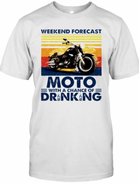 Weekend Forecast Motor With A Chance Of Drinking T-Shirt