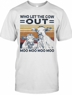 Who Let The Cow Out Moo Moo Moo Moo Vintage T-Shirt