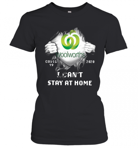 Woolworths Inside Me Covid 19 2020 I Can't Stay At Home T-Shirt Classic Women's T-shirt