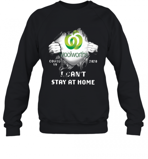 Woolworths Inside Me Covid 19 2020 I Can't Stay At Home T-Shirt Unisex Sweatshirt