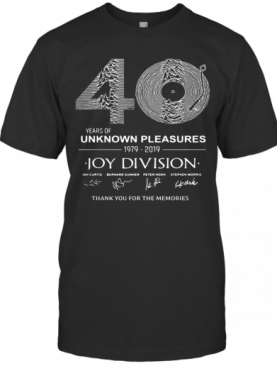 0 Year Of Unknown Pleasures 1979 2019 Joy Division Thank You For The Memories T-Shirt