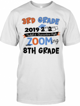 3Rd Grade 2019 2020 Nailed It Quarantine Style Zooming Into High School T-Shirt