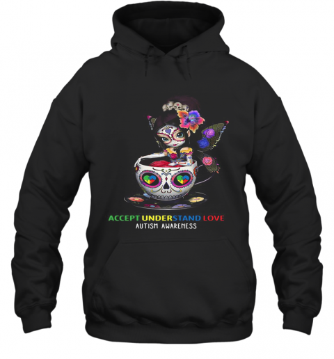 Accept Understand Love Autism Awareness Cup Girl T-Shirt Unisex Hoodie