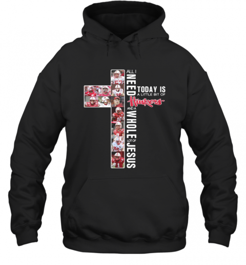 All I Need Today Is A Little Bit Of Huskers And A Whole Lot Of Jesus T-Shirt Unisex Hoodie