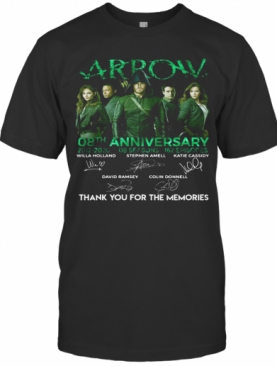 Arrow 08Th Anniversary 2012 2020 8 Seasons 162 Episodes Thanks You For The Memories Signatures T-Shirt