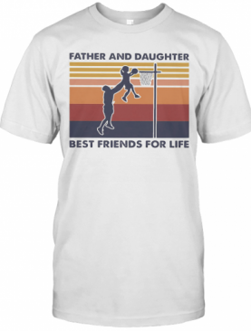 Basketball Father And Daughter Best Friends For Life Vintage Retro T-Shirt