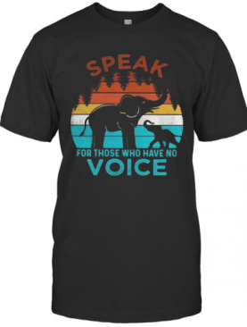 Best Speak For Those Who Have No Voice Elephant Vintage T-Shirt
