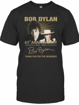 Bob Dylan 61Th Anniversary 1959 2020 Signature Thank You For The Memories T-Shirt