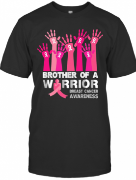 Brother Of A Warrior Breast Cancer Awareness T-Shirt