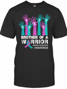 Brother Of A Warrior Suicide Prevention Awareness T-Shirt