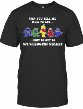 Can You Tell How To Get How To Get To Shakedown Street T-Shirt