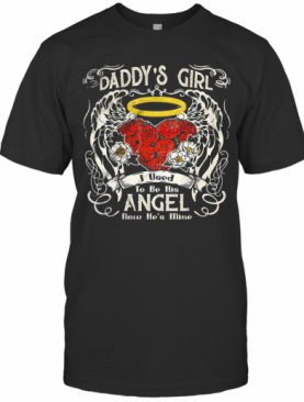 Daddy'S Girl To Be Angel Rose T-Shirt