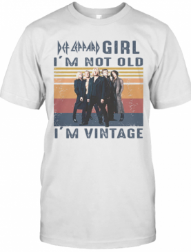 Def Leppard Girl I'M Not Old I'M Vintage T-Shirt