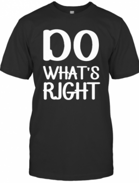 Do What'S Right T-Shirt