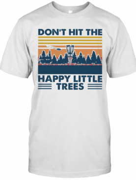 Don'T Hit The Happy Little Trees Vintage T-Shirt