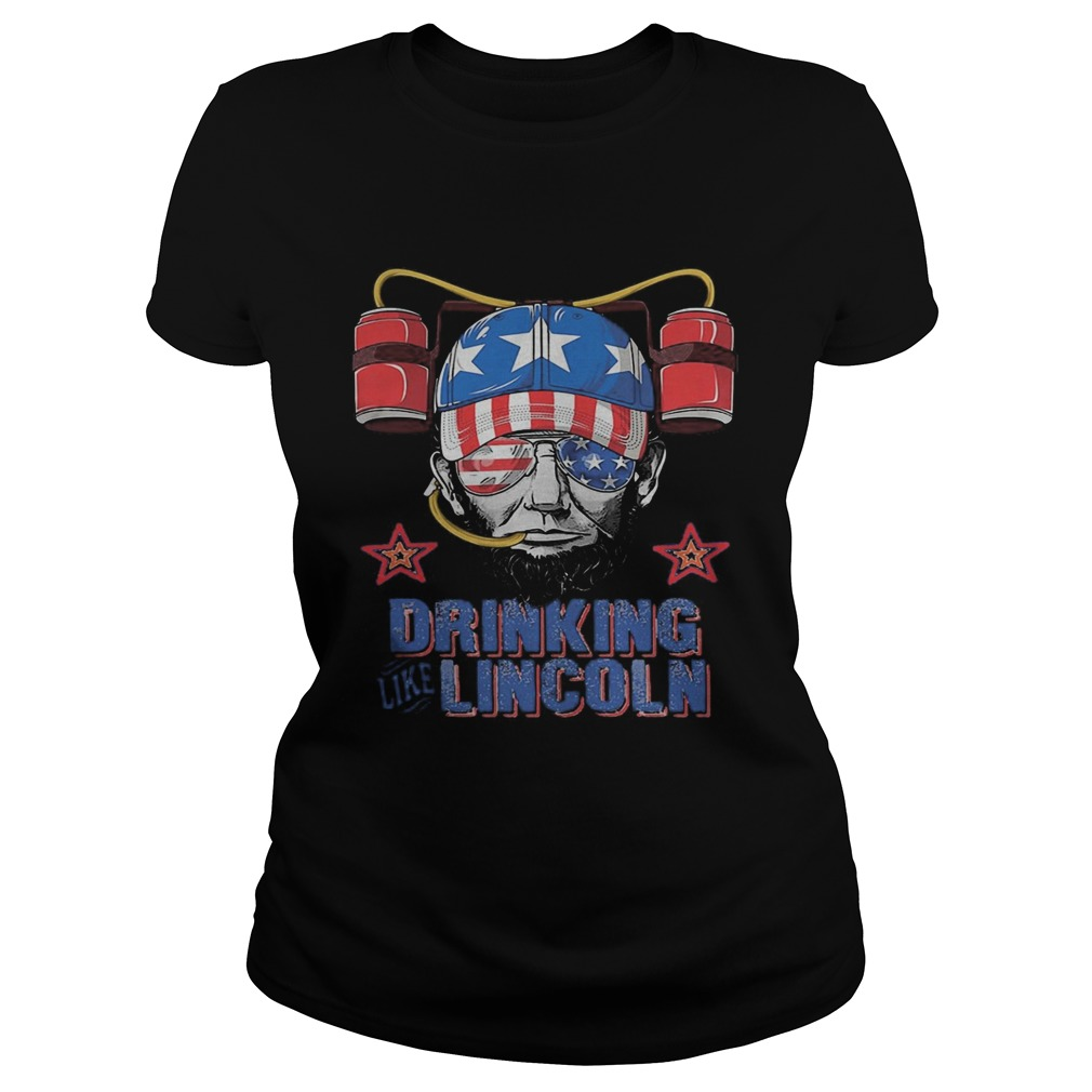 Drinking like abraham lincoln american flag independence day  Classic Ladies