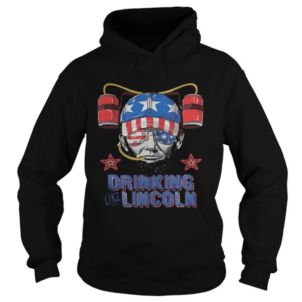 Drinking like abraham lincoln american flag independence day  Hoodie