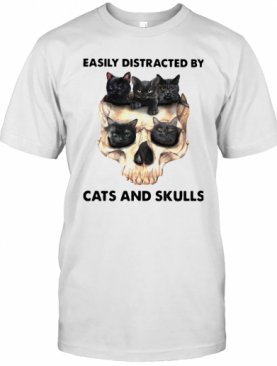 Easily Distracted By Cats And Skulls T-Shirt