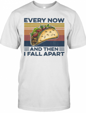 Every Now And Then I Fall Apart Sanwich Vintage Retro T-Shirt