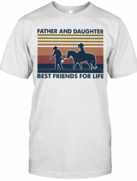 Father And Daughter Best Friends For Life Horse Vintage T-Shirt