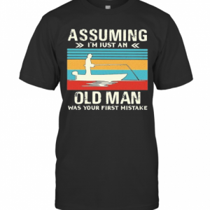 Fishing Assuming I'M Just An Old Lady Was Your First Mistake Vintage T-Shirt Classic Men's T-shirt