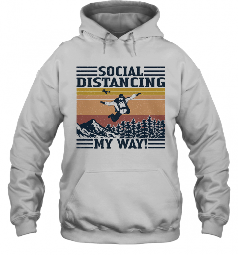 Fly Social Distancing My Way Vintage Retro T-Shirt Unisex Hoodie
