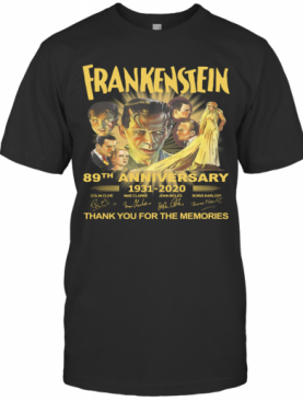 Frankenstein 89Th Anniversary 1931 2020 Thank You For The Memories Signature T-Shirt
