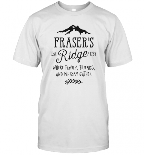 Fraser39S Est 1767 Ridge Where Family Friend And Whisky Gather T Shirt Classic Mens T shirt