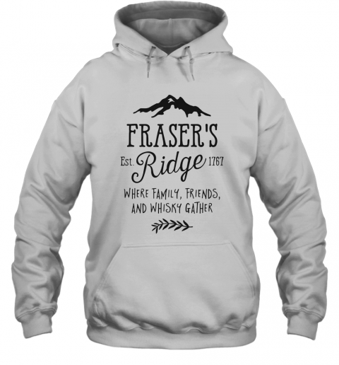 Fraser'S Est 1767 Ridge Where Family Friend And Whisky Gather T-Shirt Unisex Hoodie