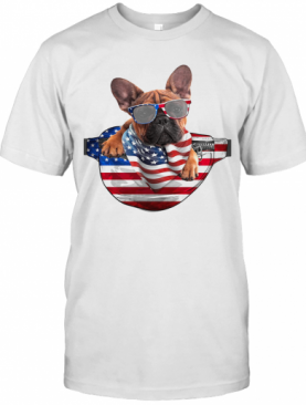 French Bulldog Waist Pack Flag American Flag Independence Day T-Shirt