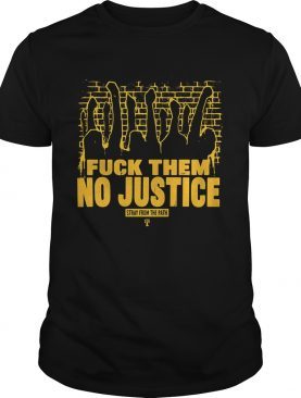 Fuck them no justice stray from the path shirt