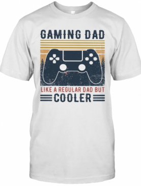 Gaming Dad Like A Regular Dad But Cooler Father'S Day Vintage Retro T-Shirt