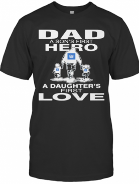General motors dad a son's first hero a daughter's first love happy father's day shirt T-Shirt
