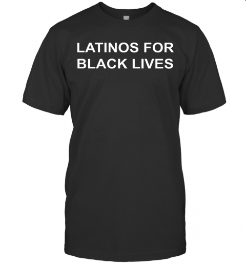 George Floyd Latinos For Black Lives T Shirt Classic Mens T shirt