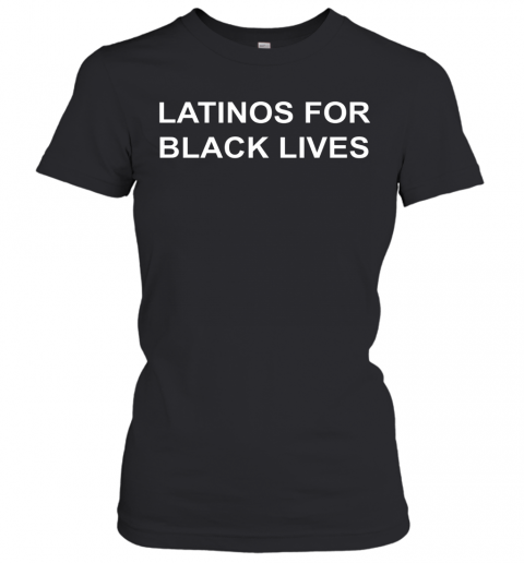 George Floyd Latinos For Black Lives T-Shirt Classic Women's T-shirt