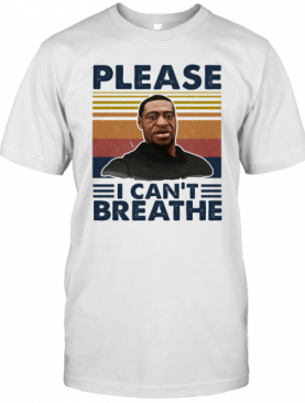 George Floyd Please I Can'T Breathe Vintage T-Shirt