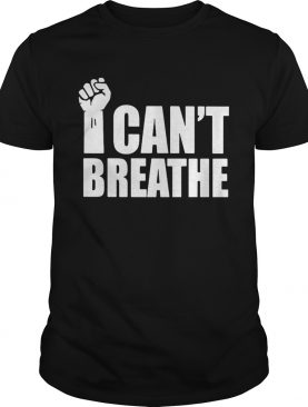 George floyd i cant breathe fist shirt