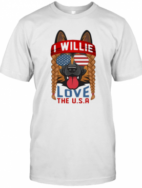German Shepherd I Willie Love The USA American Flag Veteran Independence Day T-Shirt