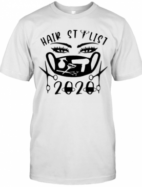 Hair Stylist 2020 Mask T-Shirt
