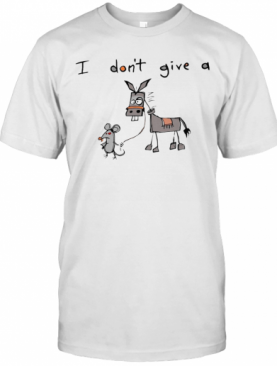 I Don't Give A Mouse Walking A Donkey T-Shirt