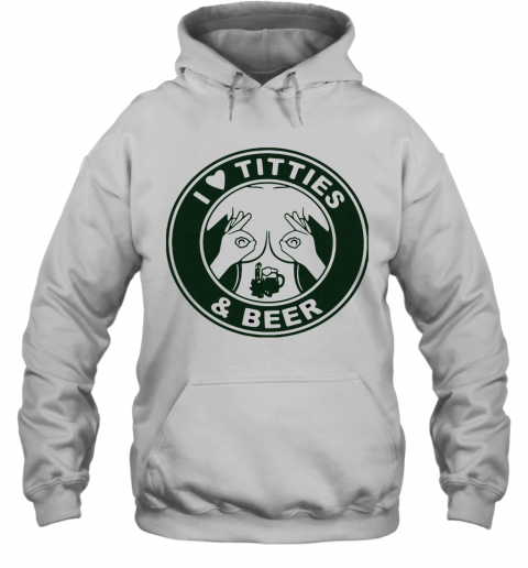 I Love Titties And Beer T-Shirt Unisex Hoodie
