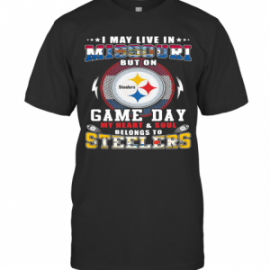 I May Live In Missouri But On Game Day My Heart And Soul Belongs To Steelers T-Shirt Classic Men's T-shirt