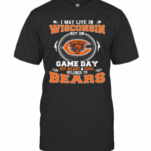 I May Live In Wisconsin But On Game Day My Heart And Soul Belong To Bears  T-Shirt Classic Men's T-shirt