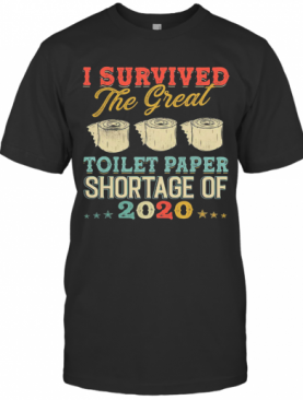 I Survived The Great Toilet Paper Shortage Of 2020 Stars T-Shirt