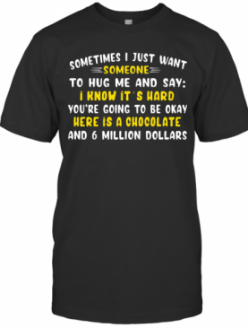 I Want Someone To Hug Me T-Shirt