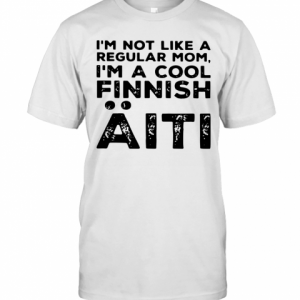 I'M Not Like A Regular Mom I'M A Cool Finnish Aiti Vintage T-Shirt Classic Men's T-shirt